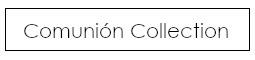 Comunión Collection